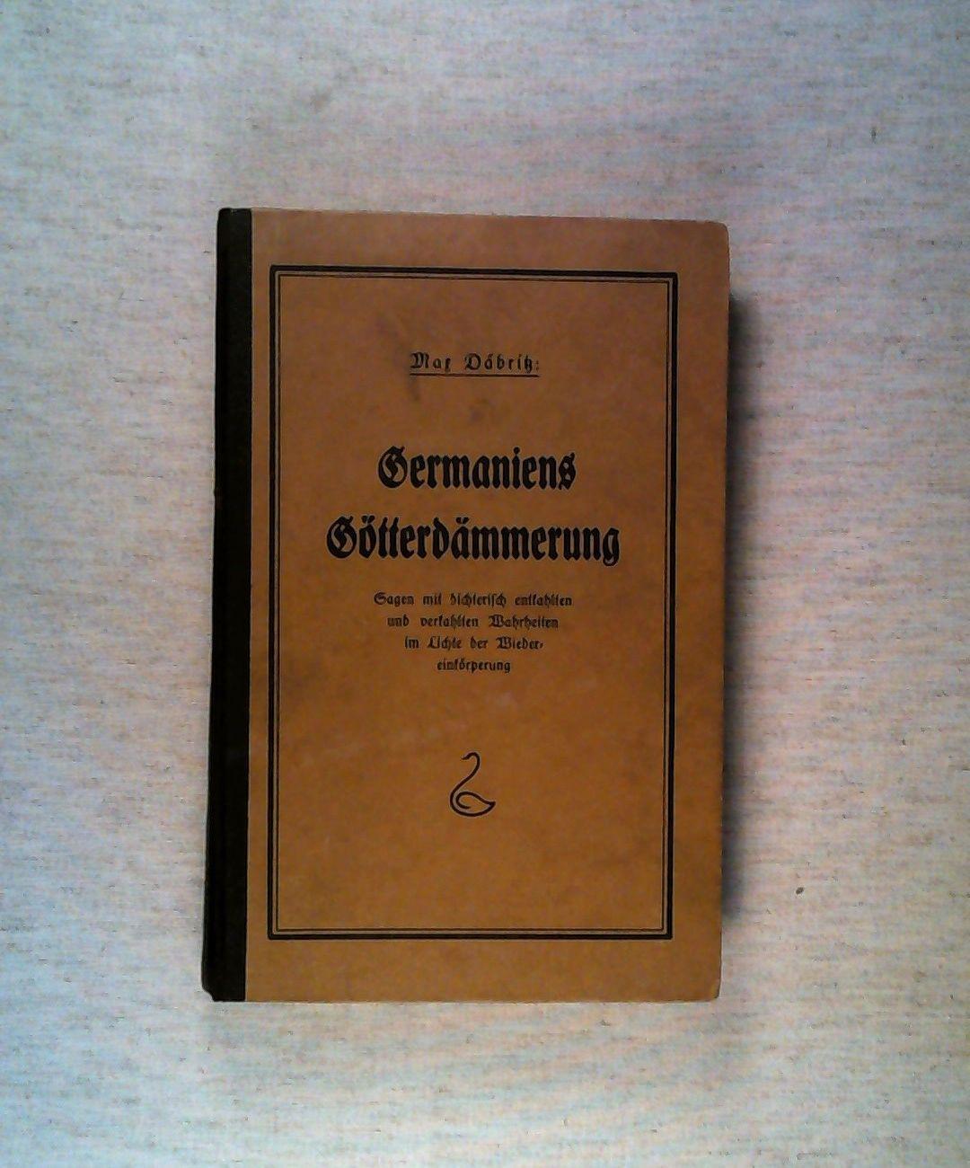 Germaniens Götterdämmerung Sagen mit dichterisch entkahlten und: Däbritz, Max: