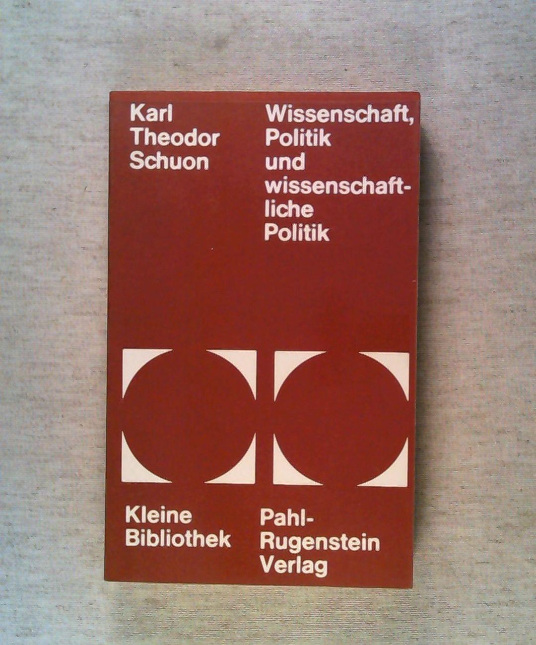 Karl Theodor Schuon: Wissenschaft, Politik und wissenschaftliche: Schuon Karl Theodor: