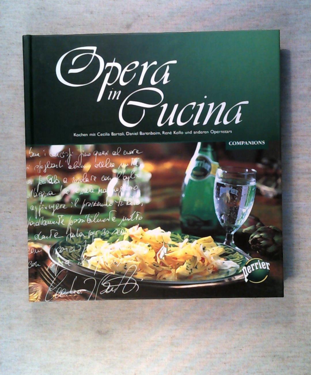 Opera in Cucina Kochen mit Placido Domingo, José Carreras und anderen Opernstars - Rüffer, Theodor