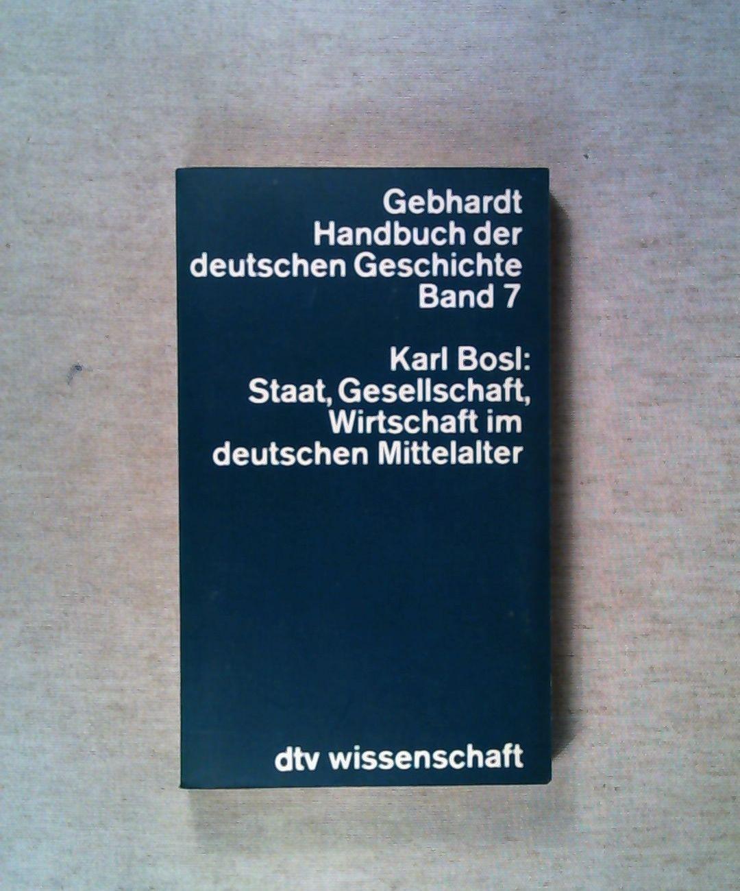 Gebhardt Handbuch der deutschen Geschichte, Bd. 7: Staat, Gesellschaft, Wirtschaft im deutschen Mittelalter