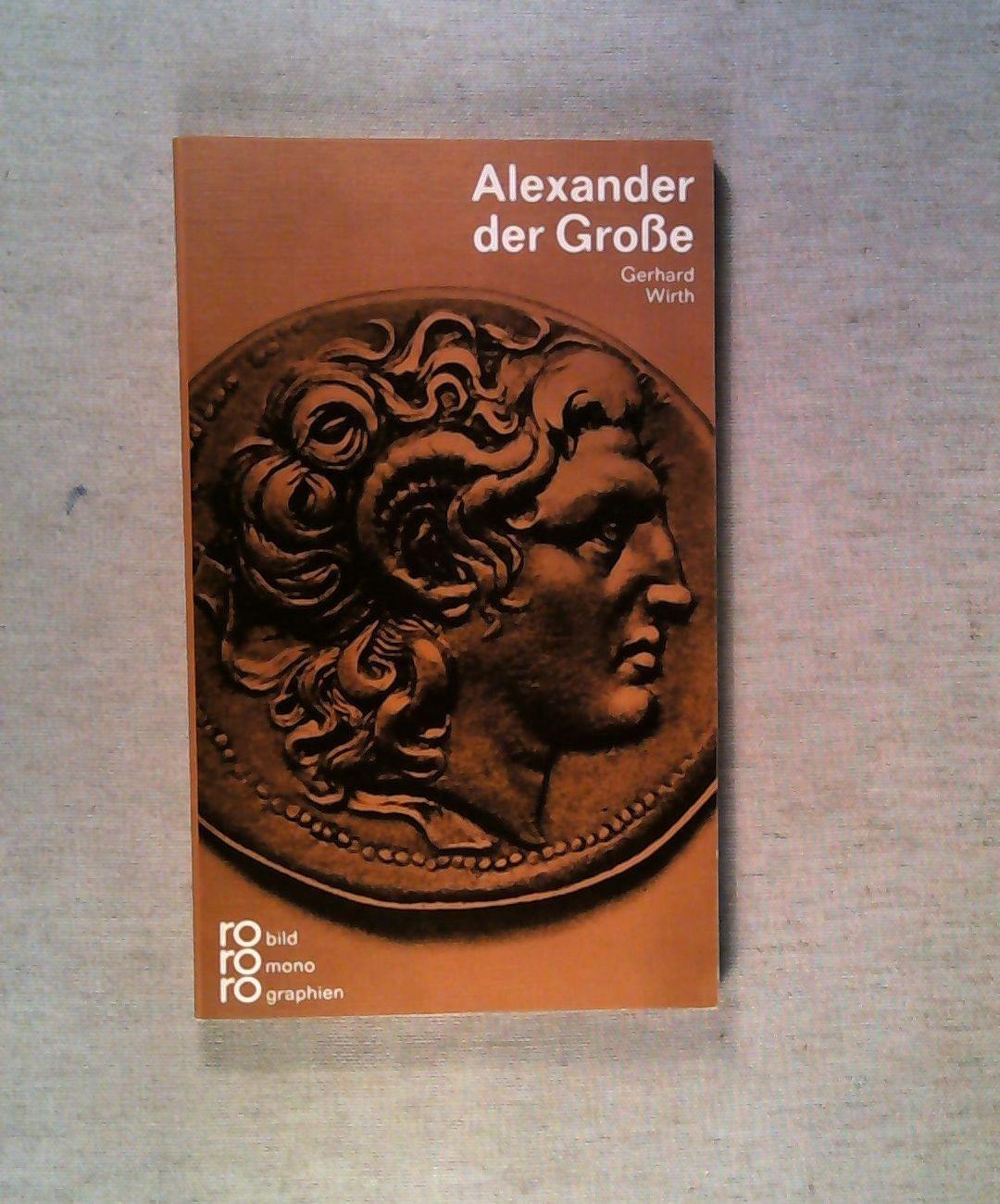 Alexander der Große - Wirth, Gerhard