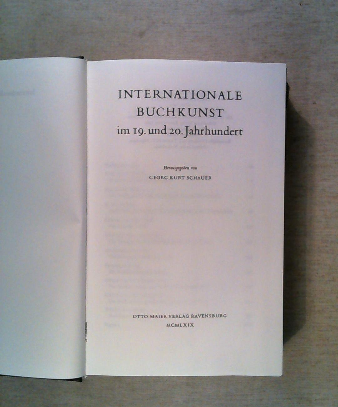 Internationale Buchkunst im 19. und 20. Jahrhundert.: Schauer, Kurt Georg: