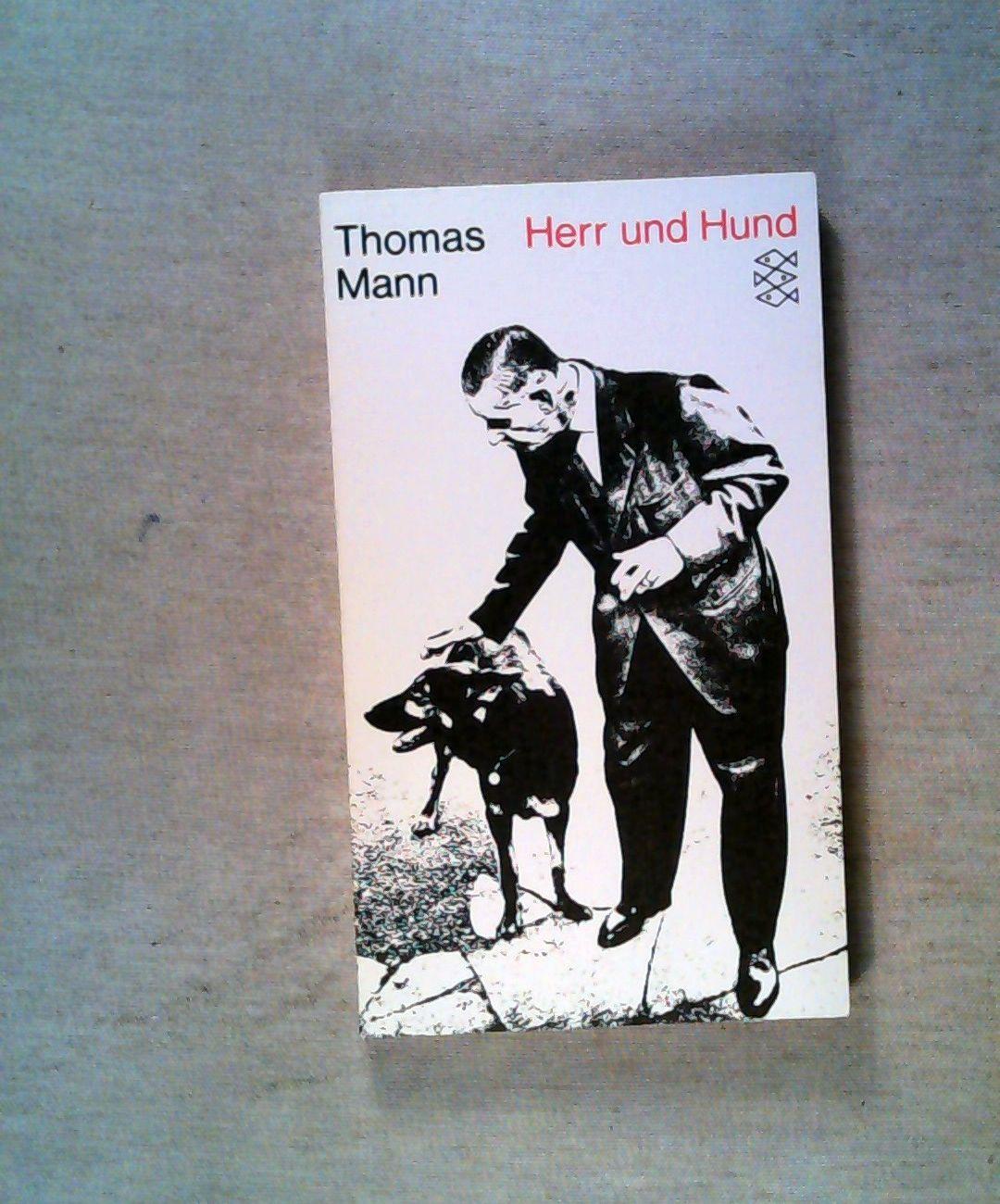 Herr und Hund: Ein Idyll.: Mann, Thomas