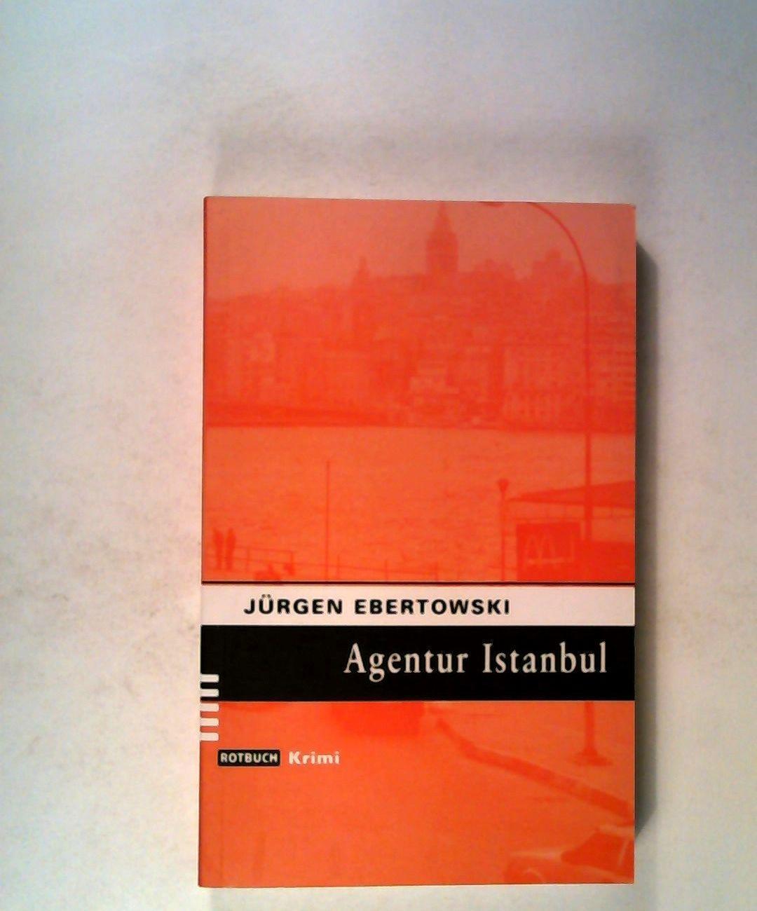 Agentur Istanbul. - Ebertowski, Jürgen