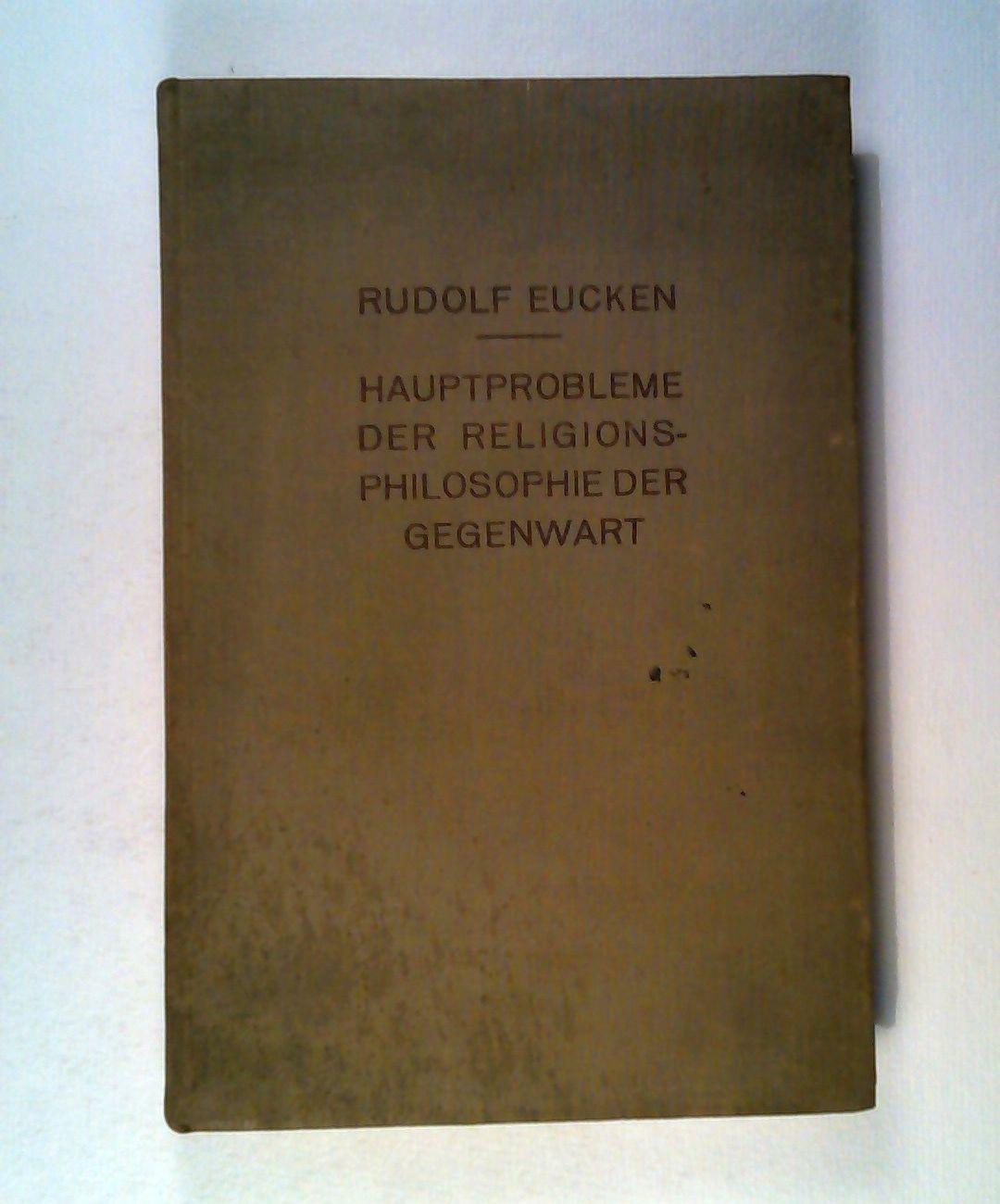 Hauptprobleme der Religionsphilosophie der Gegenwart: Eucken, Rudolf: