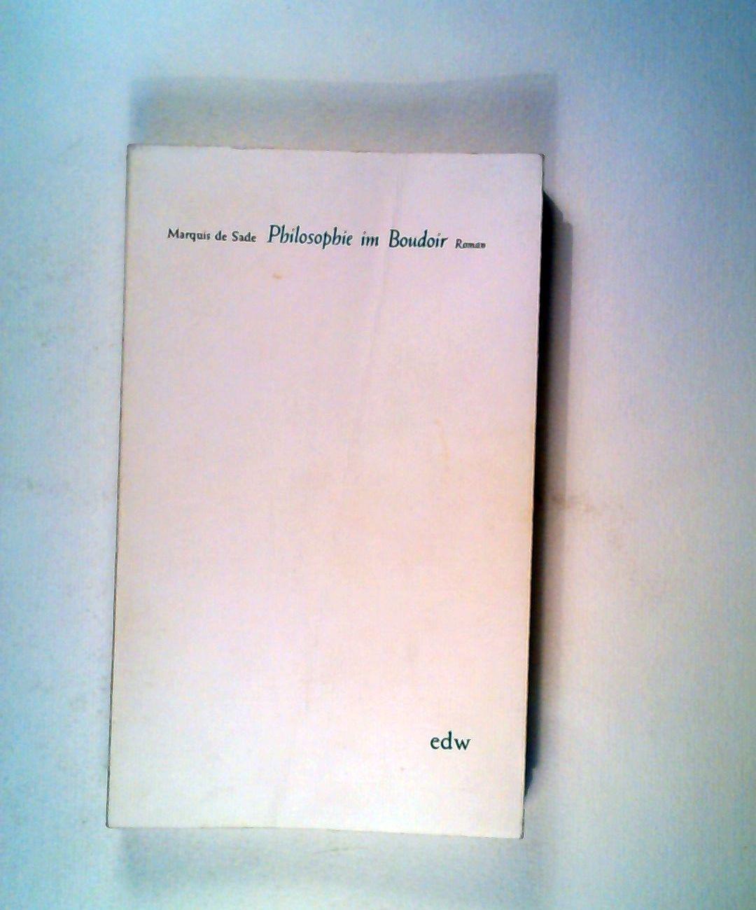 Philosophie im Boudoir. Roman.: Marquis de Sade