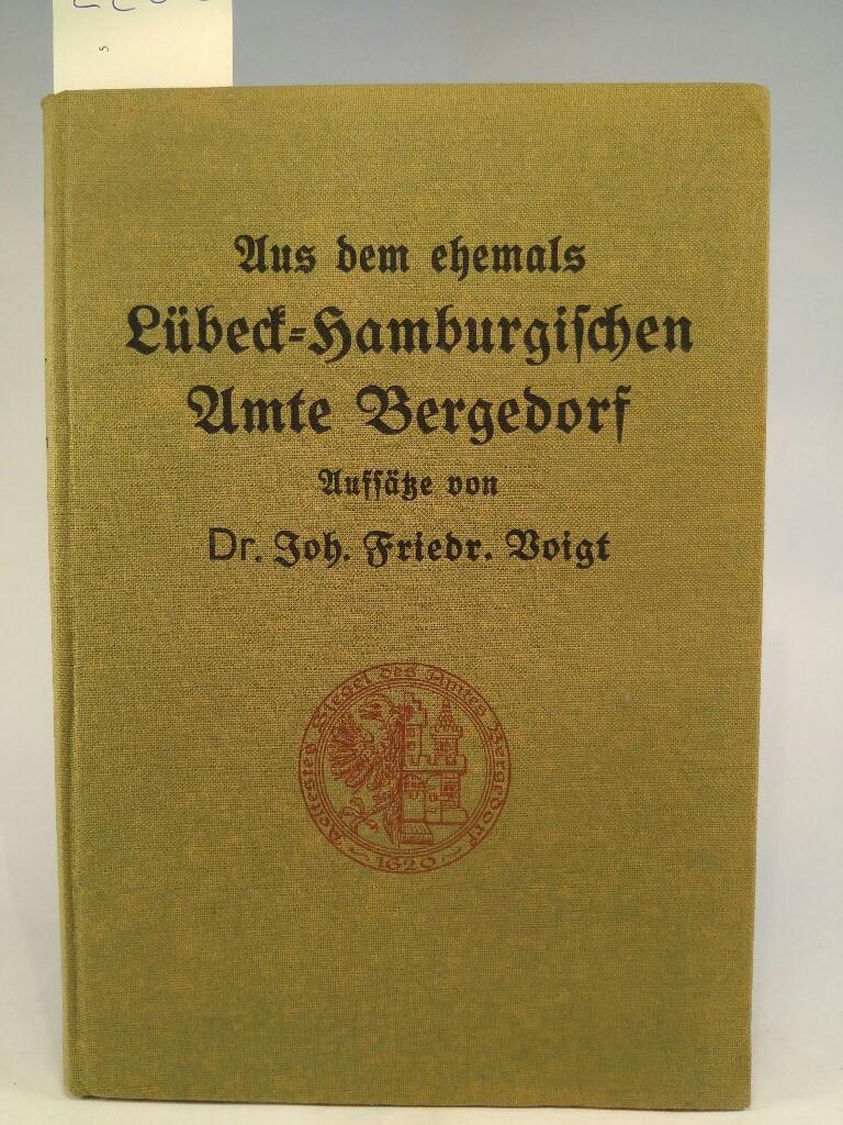 Beiträge zur Geschichte des ehemals Lübeck-Hamburgischen Amts: Voigt, Joh. Friedr.: