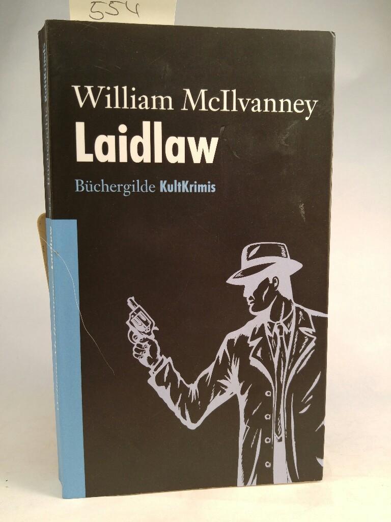 Laidlaw : Kriminalroman / William McIlvanney. Aus dem Engl. von Conny Lösch. Mit einem Vorw. von Tobias Gohlis - McIlvanney, William und Conny Lösch