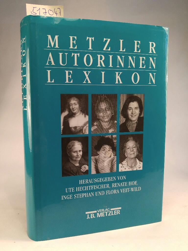 Metzler Autorinnen Lexikon - Hechtfischer,, Ute, Renate Hof, Inge Stephan, u. a.