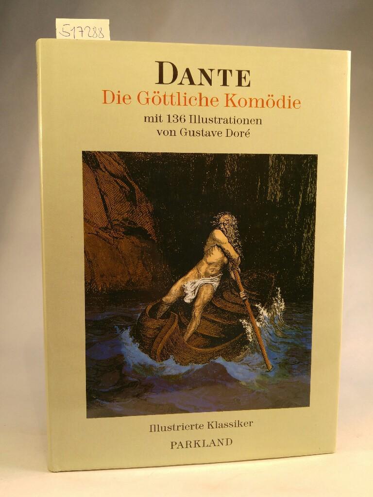Dante Die Göttliche Komödie mit 136 Illustrationen: Dante, Alighieri und