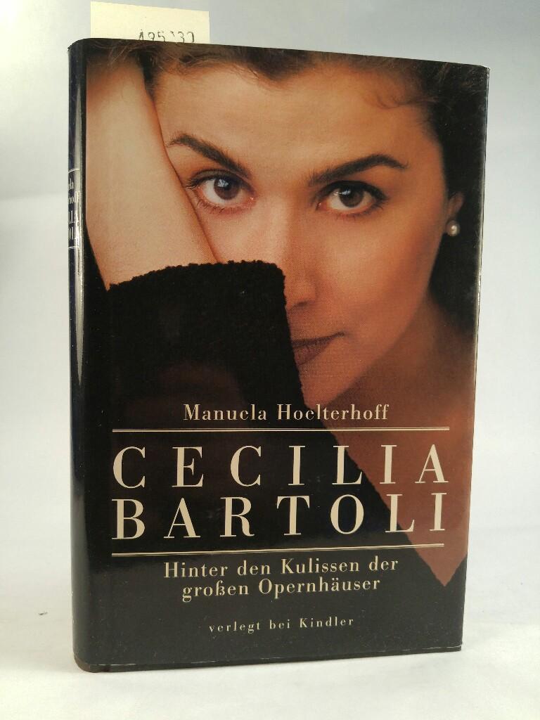 Cecilia Bartoli Hinter den Kulissen der grossen Opernhäuser - Hoelterhoff, Manuela und Ingeborg Schober