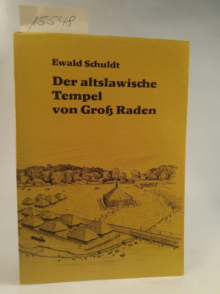 Der altslawische Tempel von Groß Raden: Schuldt, Ewald: