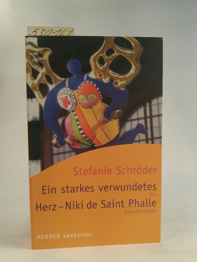 Ein starkes, verwundetes Herz- Niki de Saint Phalle Ein Künstlerleben. (Neubuch) - Schröder, Stefanie