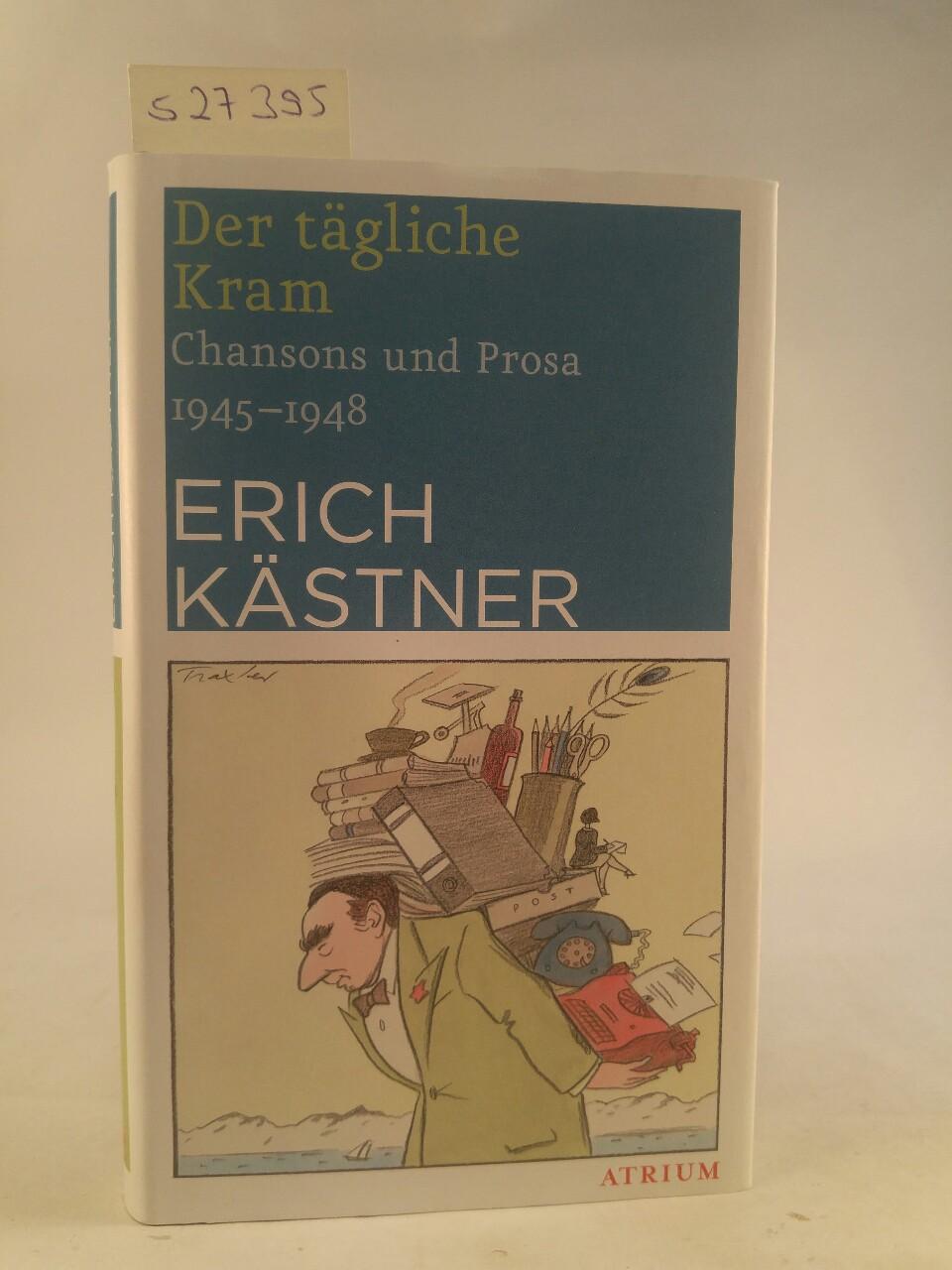 Der tägliche Kram Chansons und Prosa 1945-1948: Kästner, Erich und