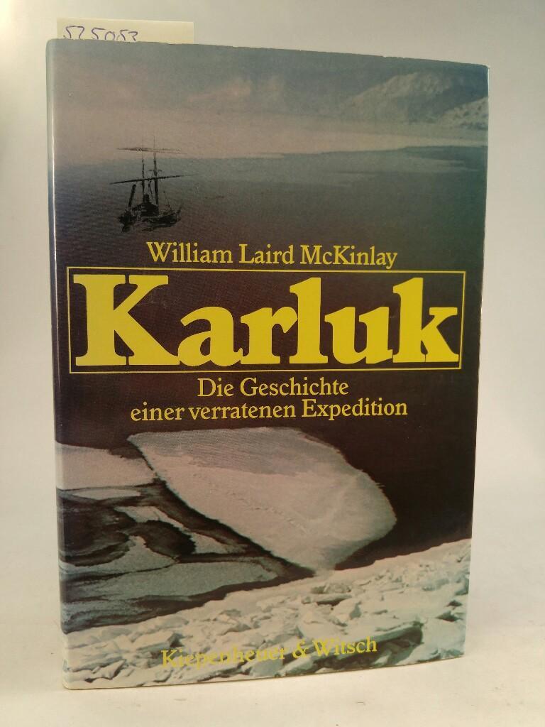 Karluk : Die Geschichte einer verratenen Expedition Erinnerungen einer Kommunistin in Deutschland 1920-1933 - MacKinlay, William Laird, Barbara Bortfeldt und Hermann Weber