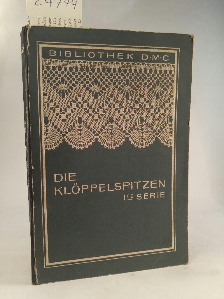 Die Klöppelspitzen. 1. Serie, mit 24 Klöppelbriefen: Dillmont, Therese de: