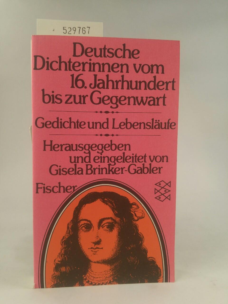 Deutsche Dichterinnen vom 16.Jahrhundert bis zur Gegenwart: Gedichte - Lebensläufe - Brinker-Gabler, Gisela