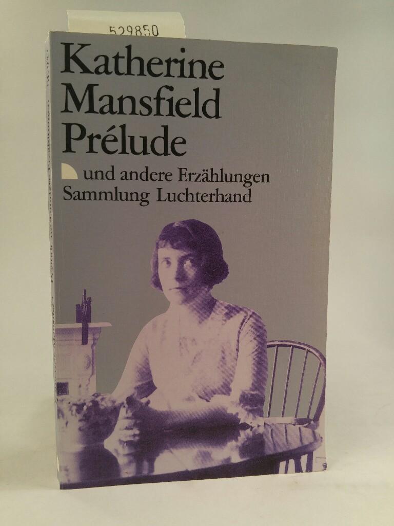 Prélude, und andere Erzählungen - Esther, Scheidegger, Mansfield Katherine Herlitschka Marlys u. a.