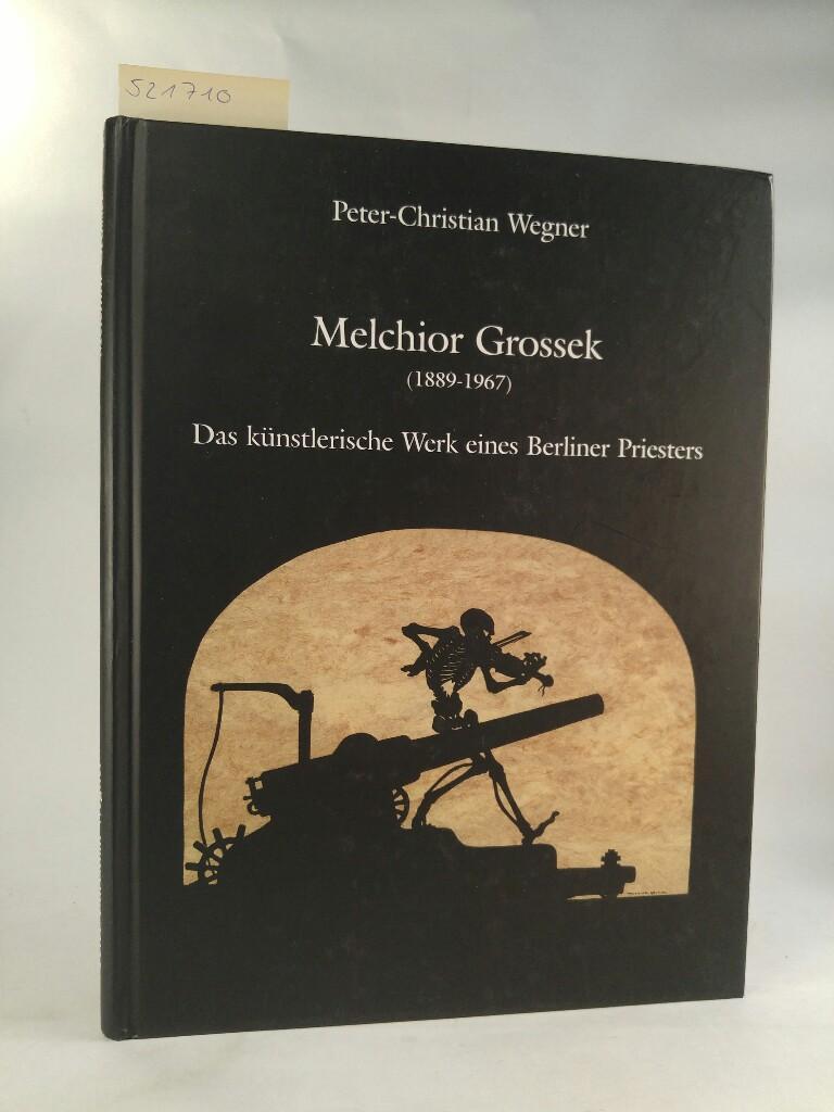 Melchior Grossek (1889-1967): Das künstlerische Werk eines: Wegner, Peter-Christian und