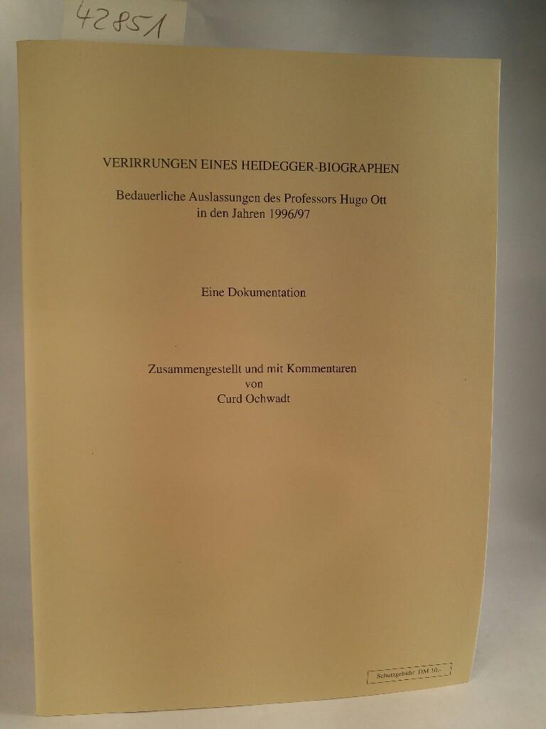 Verirrungen eines Heidegger-Biographen : Bedauerliche Auslassungen des: Ochwadt, Curd: