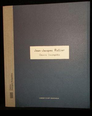 Jean-Jacques Rullier - oeuvre incomplète : Galerie: Rullier, Jean-Jacques [1962-]