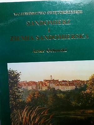 Sandomierz i ziemia sandomierska: województwo ?wi?tokrzyskie.: Artur Or?owski