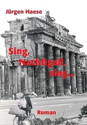 Sing, Nachtigall, sing .: Eine Jugend in Berlin. 1948-1963: Haese, Jürgen: