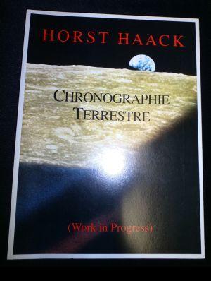 Chronographie terrestre, (work in progress) ; [anlässlich: Haack, Horst
