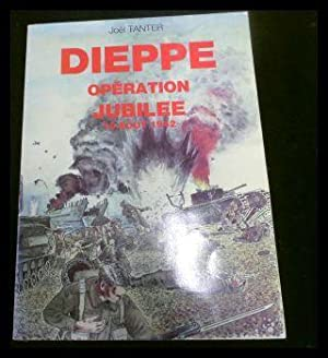 Dieppe, operation jubilee, 19 aout 1942.: Tanter, Joel