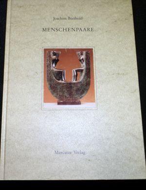 Menschenpaare. Gedanken zu Skulpturen in einer Sammlung.: Berthold, Joachim