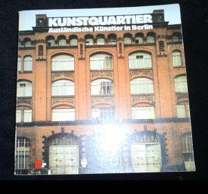 Kunstquartier. Ausländische Künstler in Berlin. Katalogbuch zur: div.