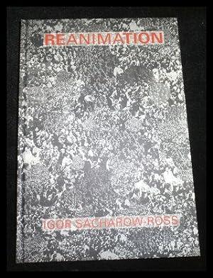Igor Sacharow-Ross, Reanimation(dtsch./engl./frnz.).: Sacharow-Ross, Igor