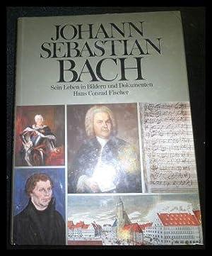 Johann Sebastian Bach. Sein Leben in Bildern und Dokumenten.: Fischer, Hans Conrad