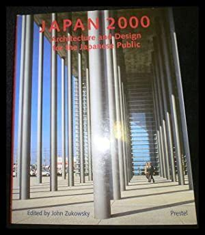 Japan 2000: Architecture and Design for the: Zuckowsky, John