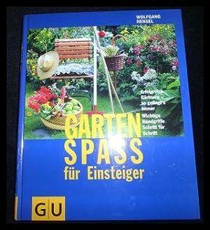 Gartenspaß für Einsteiger.: Hensel, Wolfgang