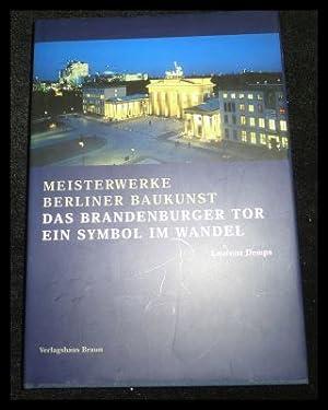 Das Brandenburger Tor. Ein Symbol im Wandel.: Demps, Laurenz