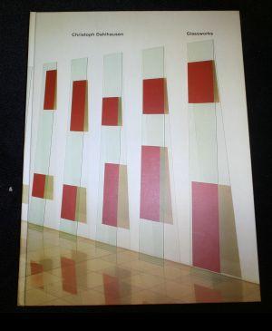 Glassworks: Fotoarbeiten, Installationen. Dt. /Engl.: Dahlhausen, Christoph