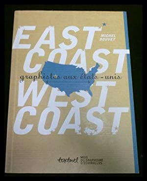 East Coast, West Coast. Graphistes aux Etats-Unis (H.C.).