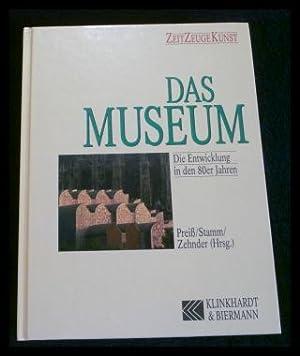 Das Museum. Die Entwicklung in den 80er: Preiß, Achim; Stamm,