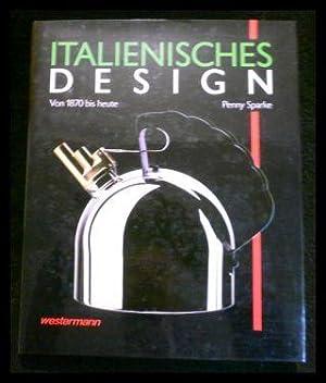 Italienisches Design. Von 1870 bis heute.: Sparke, Penny