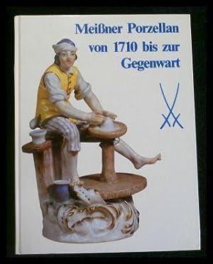 Meißner Porzellan von 1710 bis zur Gegenwart.: Mayr, Hans; Schmidt,