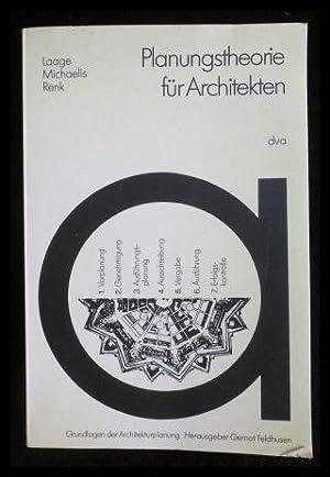 Planungstheorie für Architekten Entwicklung, Methoden, Anwendung.: Laage, Gerhart; Michaelis,