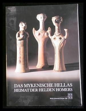 Das mykenische Hellas Heimat der Helden Homers.: Katie Demakopoulou