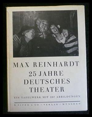 Max Reinhardt: 25 Jahre Deutsches Theater -: Rothe, Hans (Hrsg.)