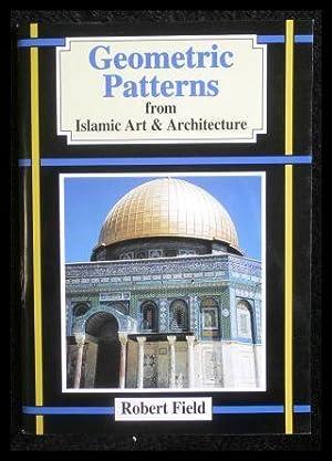 Geometric Patterns from Islamic Art & Architecture.: Field, Robert