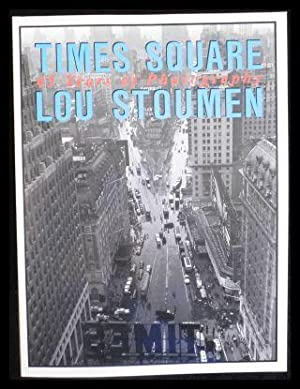 Times Square Forty-five Years of Photographs.: Stoumen, L.; Stoumen,