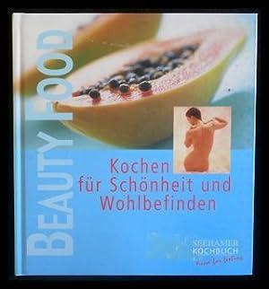 Beauty food Kochen für Schönheit und Wohlbefinden: Niemann, Christina und