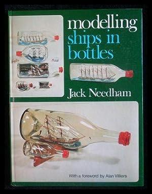 Modelling Ships in Bottles.: Needham, Jack