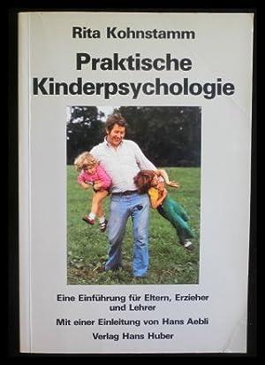 Praktische Kinderpsychologie Eine Einführung für Eltern ,: Kohnstamm, Rita