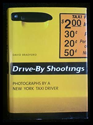 Drive-By Shootings Photographs by a New York: Bradford, David; Waldherr,
